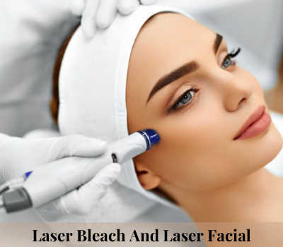 Laser Bleach And Laser Facial (1)